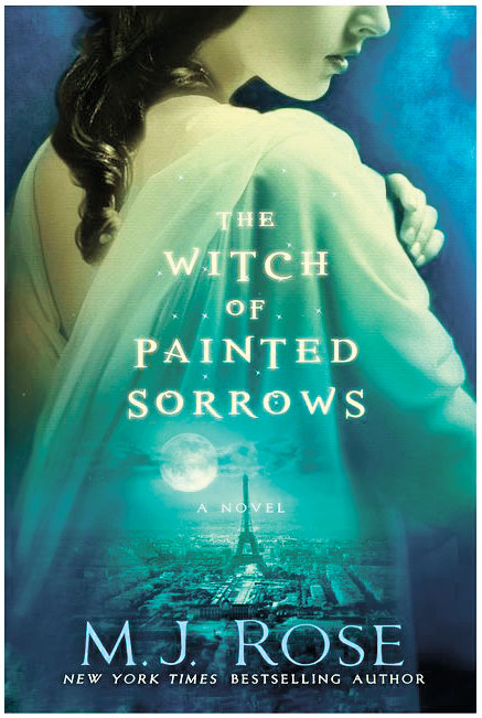 'The Witch of Painted Sorrows,' A Novel by M.J. Rose
